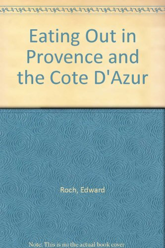 Eating Out in Provence and the Cote D'Azur: Roch, Edward