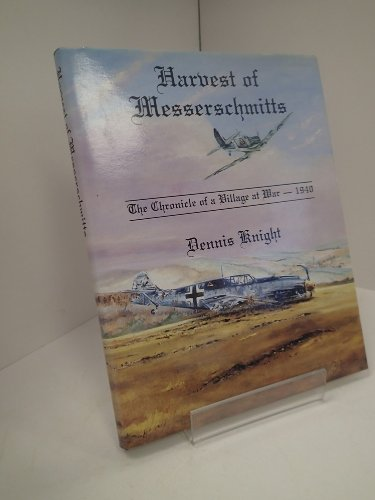 9781872809045: HARVEST OF MESSERSCHMITTS The Chronicle of a Village at War 1940