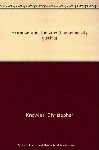 Florence and Tuscany (Lascelles city guides) (1872815235) by Knowles, Christopher