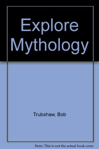 Explore Mythology: Bob Trubshaw