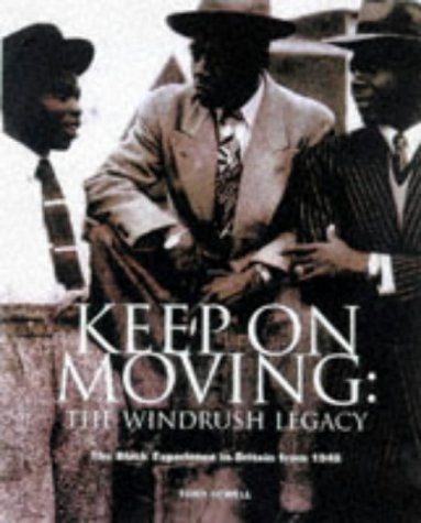 9781872841007: Keep on Moving: The Windrush Legacy - The Black Experience in Britain from 1948.