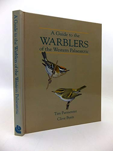 Guide to the Warblers of the Western Palearctic: Tim Parmenter & Clive Byers: