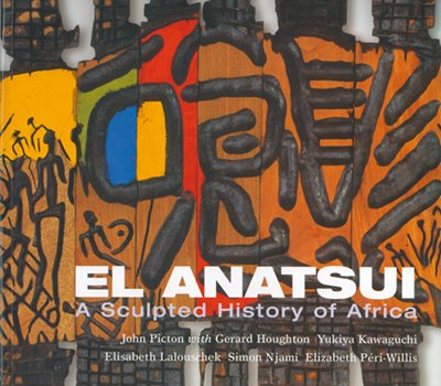 El Anatsui: A Sculpted History of Africa: John Picton with