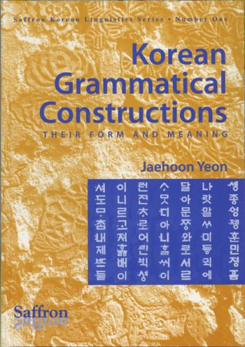9781872843261: Korean Grammatical Constructions: Their Form and Meaning (Saffron Korean Linguistics Series): 1 (Saffron Korean Linguistics Series)