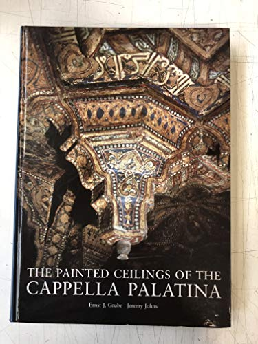 9781872843810: The Painted Ceilings of the Cappella Palatina 2005 (Islamic Art) (English and Italian Edition)