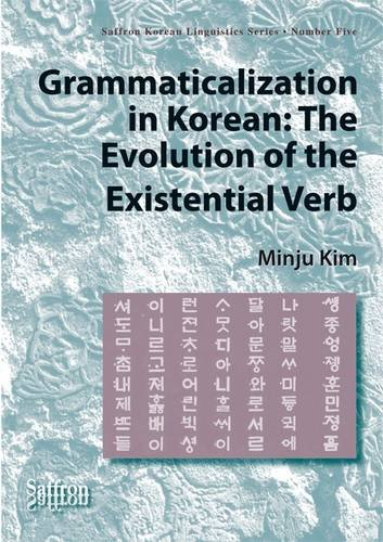 9781872843926: Grammaticalization in Korean: The Evolution of the Existential Verb (Saffron Korean Linguistics Series)
