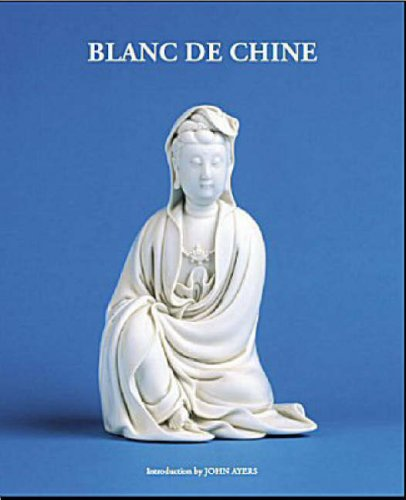 Blanc De Chine: Porcelain from Various Collections: John Ayers; Richard