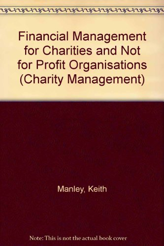 9781872860527: Financial Management for Charities and Not for Profit Organisations (Charity Management)