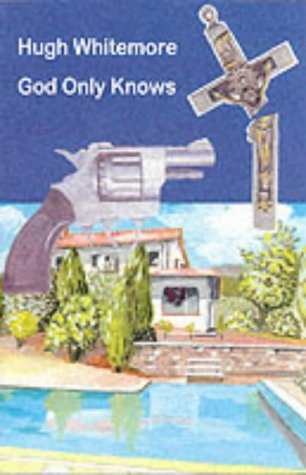 God Only Knows: Whitemore, Hugh.