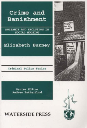 Crime and Banishment: Nuisance and Exclusion in Social Housing: Burney, Elizabeth; Burney