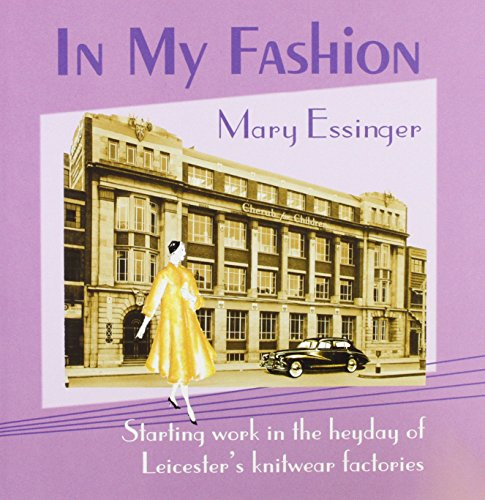 9781872883793: In My Fashion: Starting Work in the Heyday of Leicester's Knitwear Factories