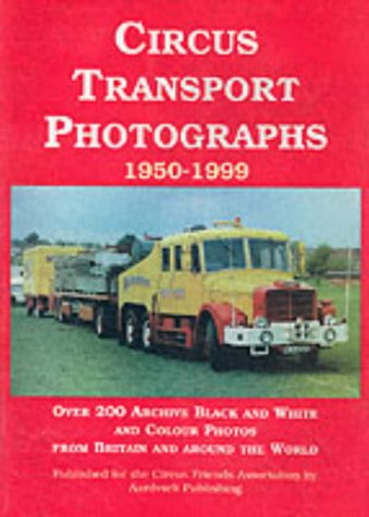 Circus Transport Photographs, 1950-1999 (9781872904153) by David Jamieson