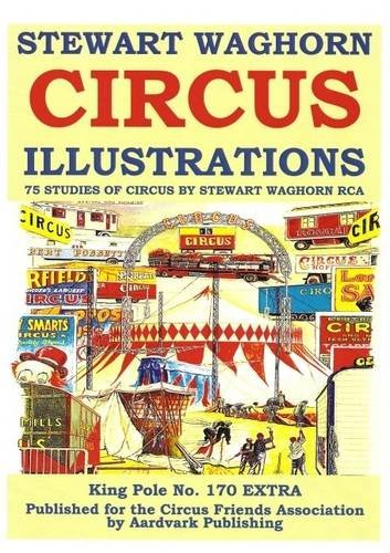9781872904412: Stewart Waghorn Circus Illustrations: 75 Studies of Circus by Stewart Waghorn RCA
