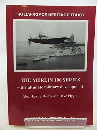 The Merlin 100 Series - The Ultimate Military Development (Historical): Harvey-Bailey, A., Piggott,...