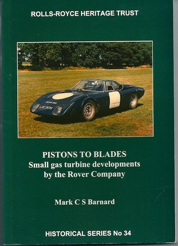 9781872922232: Pistons to Blades, Small Gas Turbine Developments By the Rover Company, Historical Series No 34