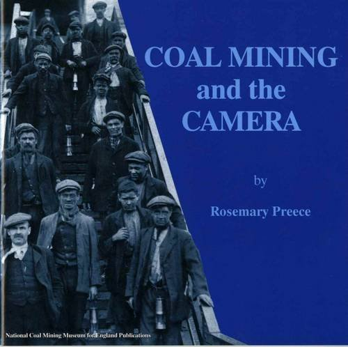 9781872925042: Coal Mining and the Camera: Images of Coal Mining in England from Collections of the National Coal Mining Museum for England
