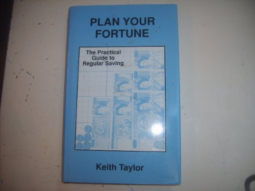Plan Your Fortune: The Practical Guide to Regular Saving (1872928005) by KEITH TAYLOR