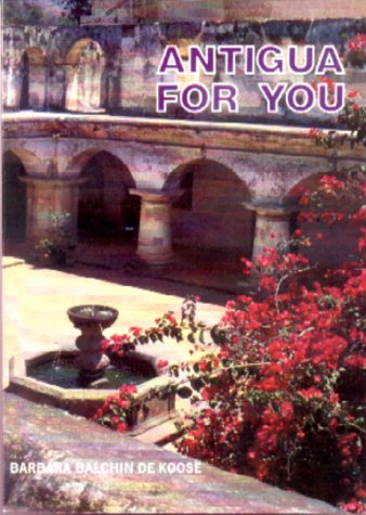 Antigua for You: Koose, Barbara Balchin De