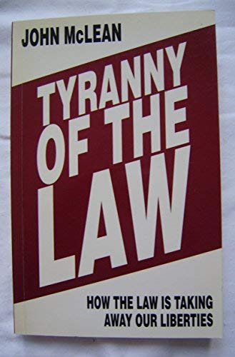 Tyranny Of The Law: How The Law: McLean, John