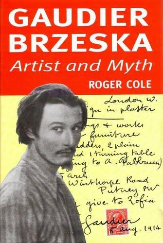 Gaudier-Brzeska: Artist & Myth (9781872971292) by Cole, Roger