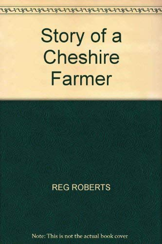 The Story Of A Cheshire Farmer: Reg Roberts