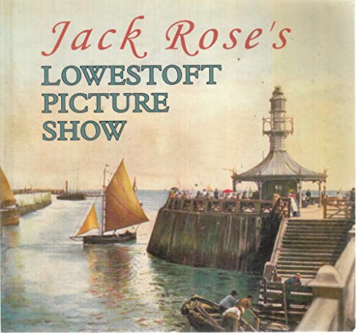 Jack Rose's Lowestoft Picture Show (9781872992129) by Jack Rose