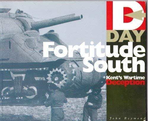 Fortitude South: Kent's Wartime Deception: Reymond, John