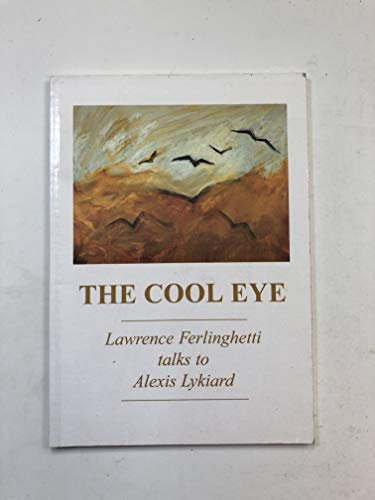 The Cool Eye: Lawrence Ferlinghetti Talks to Alexis Lykiard (Stride Converzation Pieces): ...