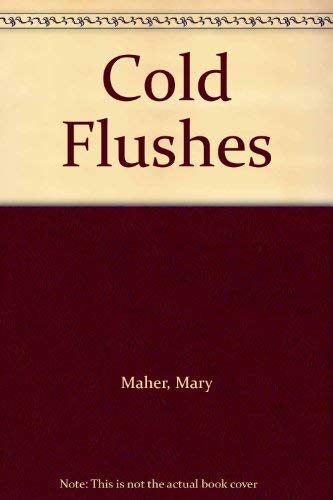 Cold Flushes: Maher, Mary