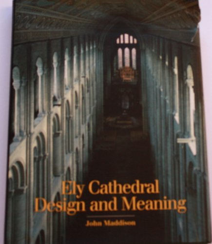 Ely Cathedral Design and Meaning (SIGNED): Maddison, John