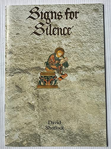 Signs for silence: The sign language of the monks of Ely in the Middle Ages (9781873027202) by David Sherlock