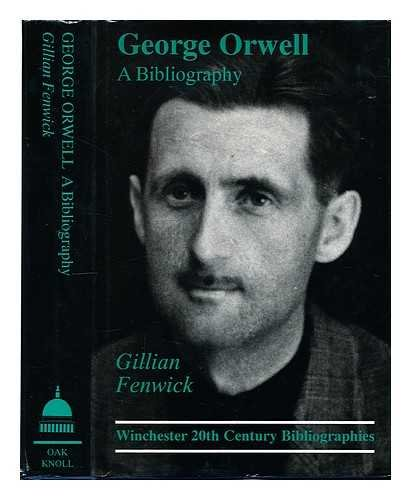 George Orwell: A Bibliography (Winchester 20th Century Bibliographies Series)