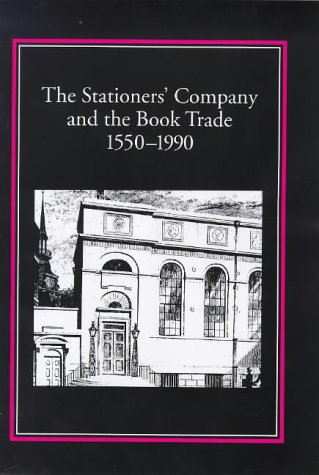 9781873040331: The Stationers' Company and the Book Trade, 1550-1990