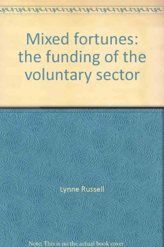 Mixed fortunes: The Funding of the Voluntary: Lynne Russell