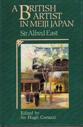 A British Artist in Meiji Japan, Sir Alfred East