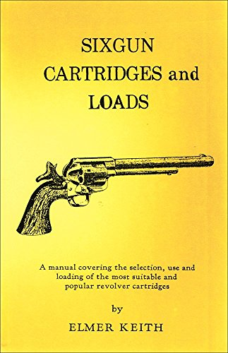 9781873088098: Sixgun Cartridges and Loads: A Manual Covering the Selection, Use and Loading of the Most Suitable and Popular Revolver Cartridges