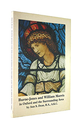 Burne-Jones and Williams Morris in Oxford and the Surrounding Area: Dean, Ann S.