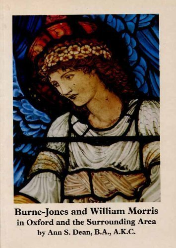 Burne-Jones and Williams Morris in Oxford and the Surrounding Area: Ann S. Dean