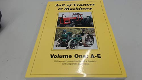 9781873098554: A-Z of Tractors and Machinery: A-E v. 1