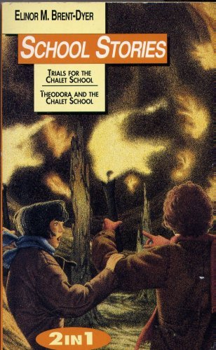 9781873123393: School Stories: Trials For The Chalet School; Theodora And The Chalet School
