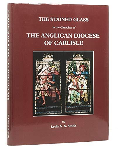 9781873124192: Stained Glass in the Churches of the Anglican Diocese of Carlisle: A Catalogue and Gazetteer (Extra S.)