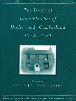 Diary of Isaac Fletcher of Underwood, Cumberland, 1756-81 (Extra): Fletcher, Isaac