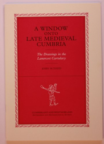 9781873124321: A Window Onto Late Medieval Cumbria: The Drawings in the Lanercost Cartulary (Tract)
