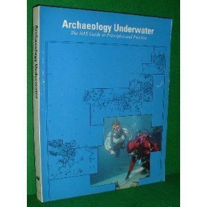Archaeology underwater. The NAS guide to principles and practice.