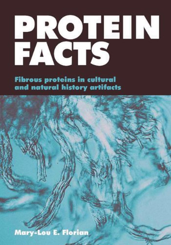 Protein Facts: Fibrous Proteins in Cultural Artifacts (Paperback): Mary-Lou Florian