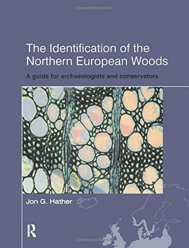 The Identification of Northern European Woods: A: Hather, Jon G