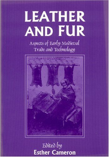 9781873132517: Leather and Fur: Aspects of Early Medieval Trade and Technology