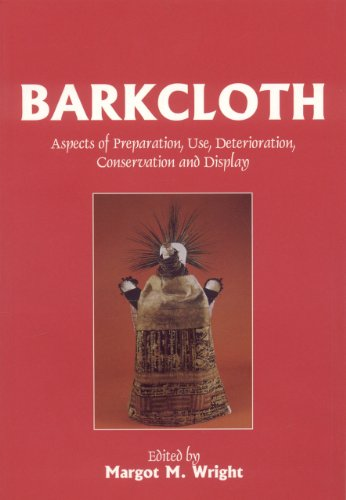 9781873132821: Barkcloth Aspects of Preparation Use, Deterioration, Conservation and Display (Conservators of Ethnographic Artefacts)