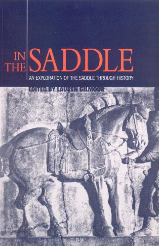 IN THE SADDLE. AN EXPLORATION OF THE SADDLE THROUGH HISTORY. A MEETING OF THE ARCHAEOLOGICAL LEAT...