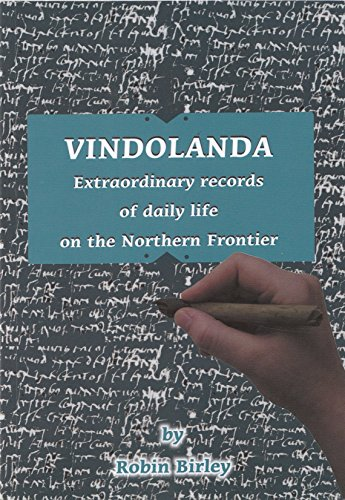 Vindolanda - Extraordinary Records Of Daily Life On The Northern Frontier